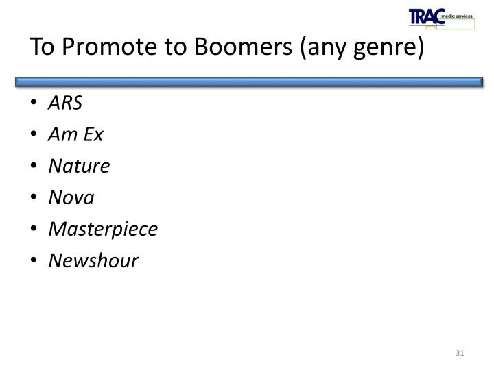 To Promote to Boomers (any genre)