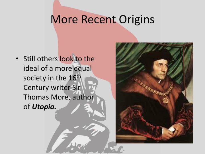 More Recent Origins