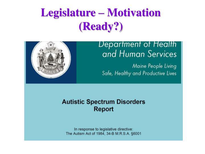 Legislature – Motivation