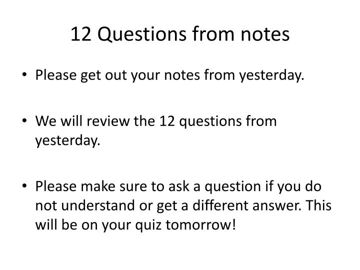 12 questions from notes