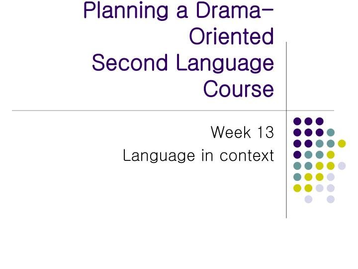 Planning a drama oriented second language course