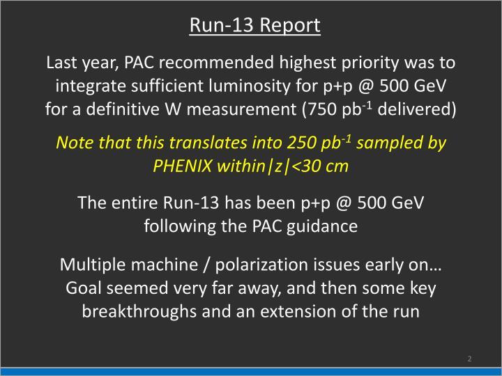 Run-13 Report