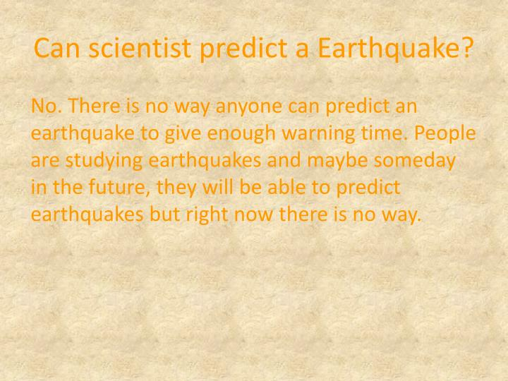 Can scientist predict a Earthquake?