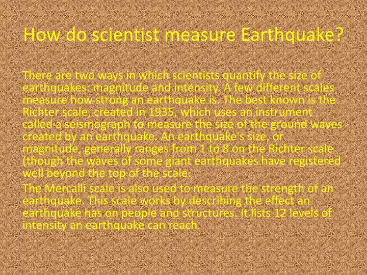 How do scientist measure Earthquake?