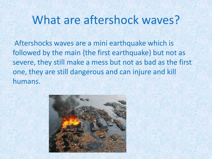 What are aftershock waves?