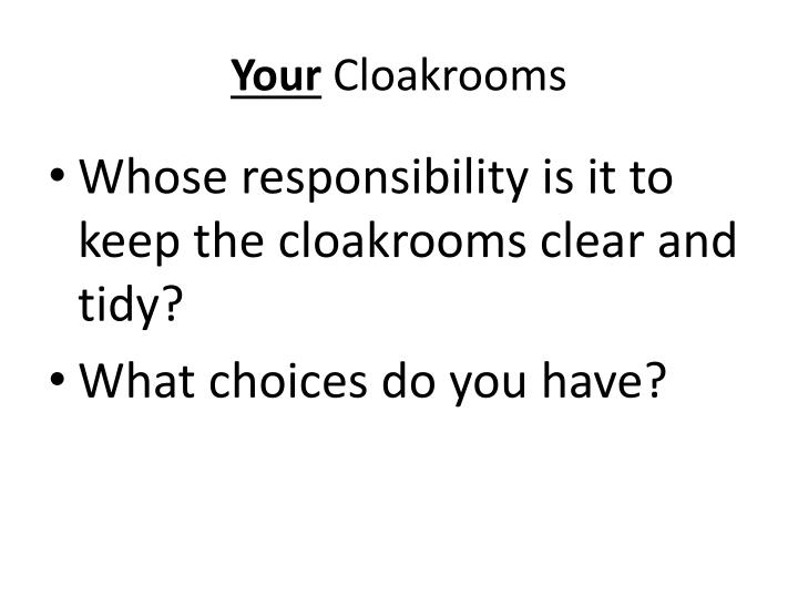 Your cloakrooms