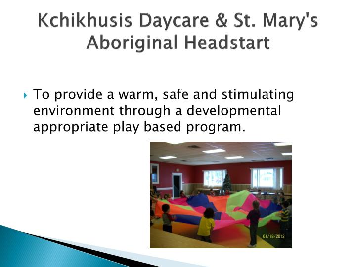 Kchikhusis Daycare & St. Mary's Aboriginal Headstart