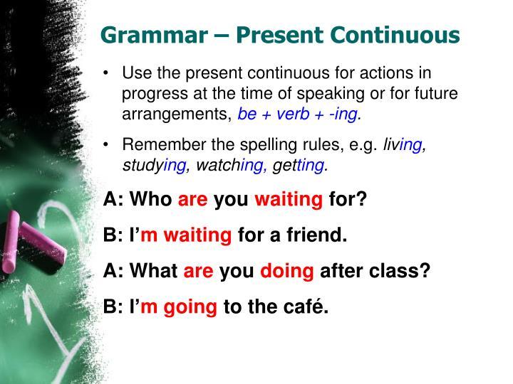 Grammar – Present Continuous