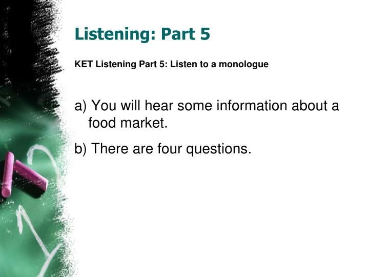 Listening: Part 5