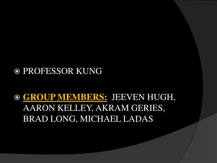 PROFESSOR KUNG