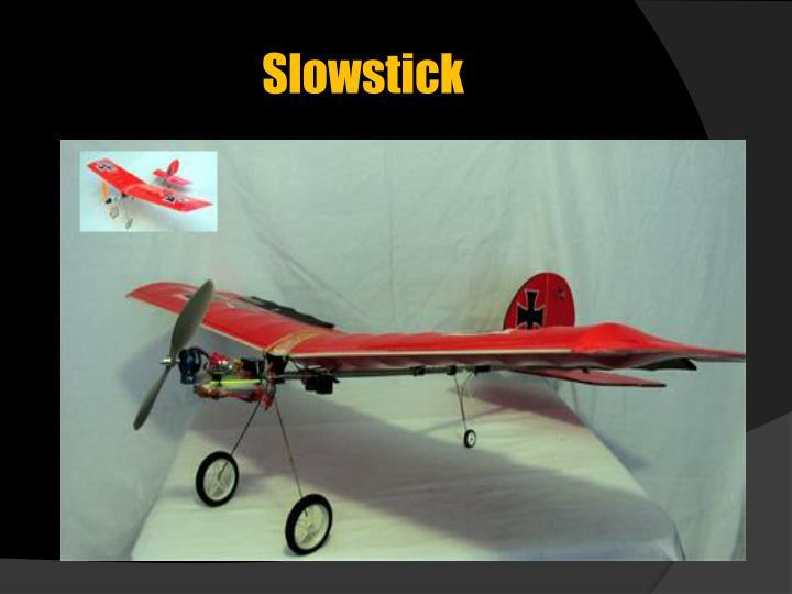 Slowstick