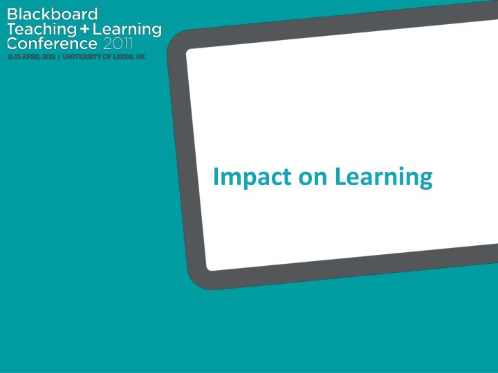 Impact on Learning