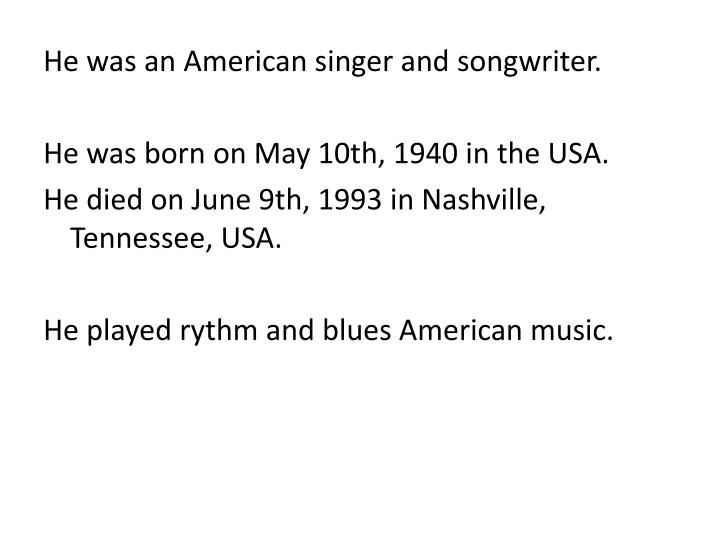 He was an American singer and