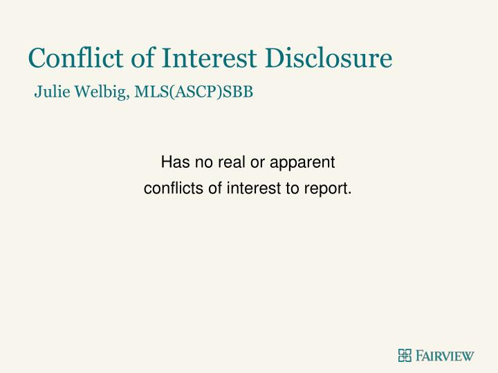 Conflict of interest disclosure julie welbig mls ascp sbb