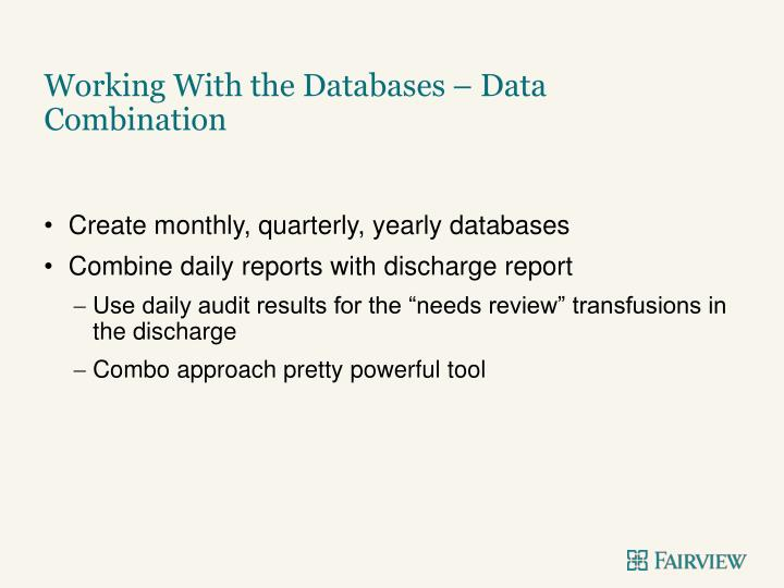 Working With the Databases – Data Combination