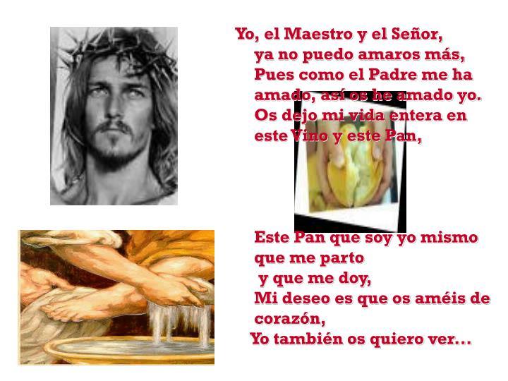 Yo, el Maestro y el Señor,