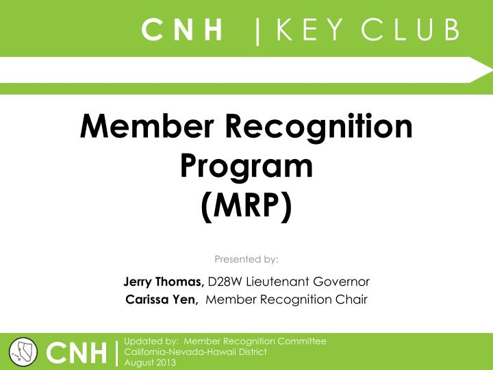 Member recognition program mrp