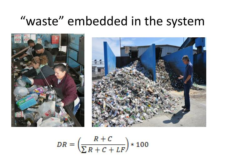 """waste"" embedded in the system"