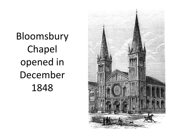 Bloomsbury chapel opened in december 1848