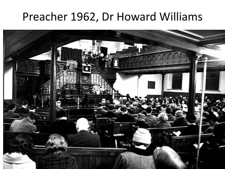 Preacher 1962, Dr Howard Williams