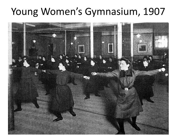 Young Women's Gymnasium, 1907