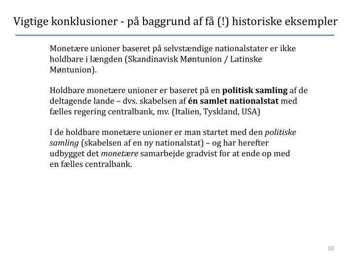 Vigtige konklusioner - på baggrund af få (!) historiske eksempler