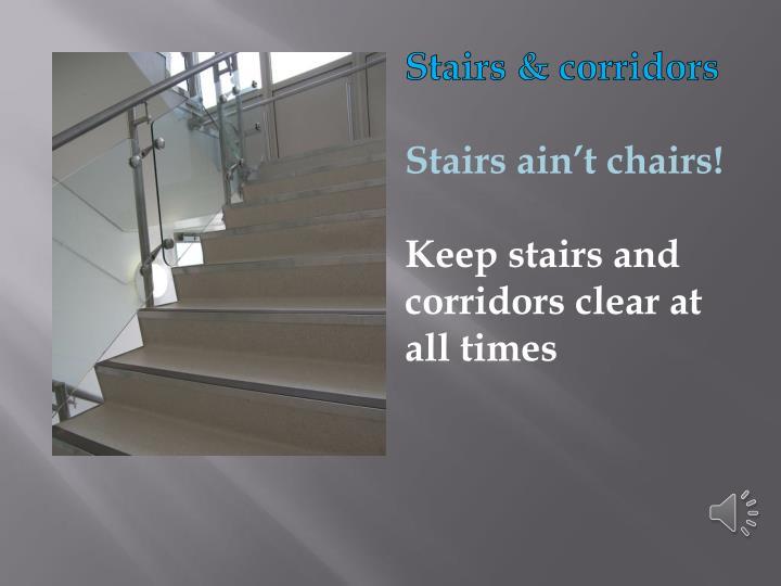 Stairs & corridors