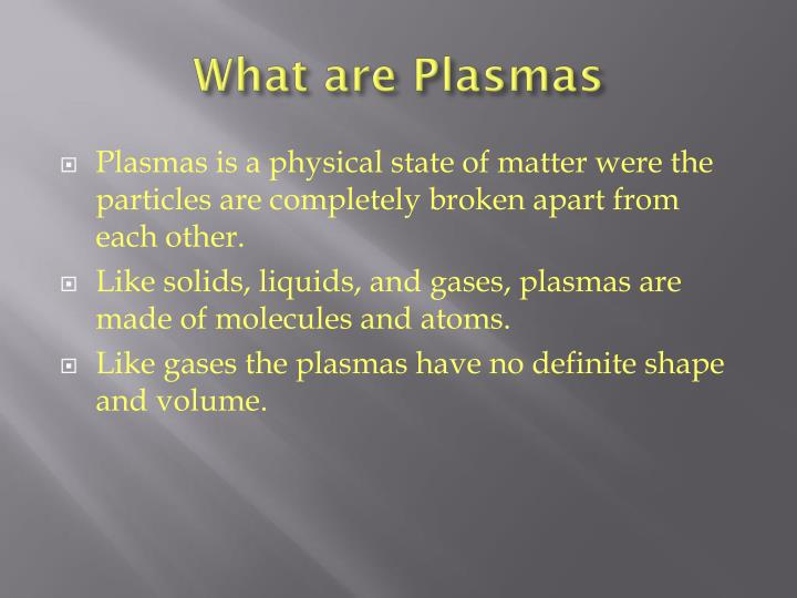 What are plasmas