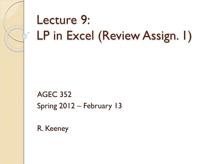Lecture 9 lp in excel review assign 1