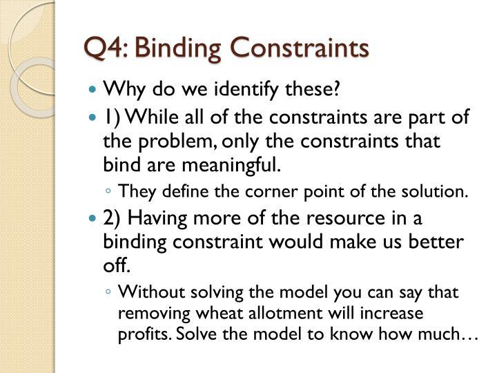 Q4: Binding Constraints