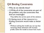 q4 binding constraints