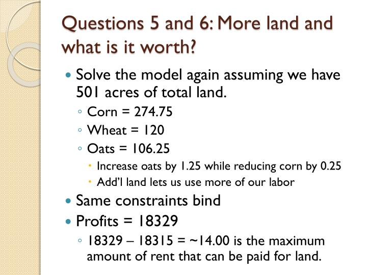 Questions 5 and 6: More land and what is it worth?