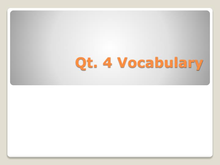 Qt. 4 Vocabulary