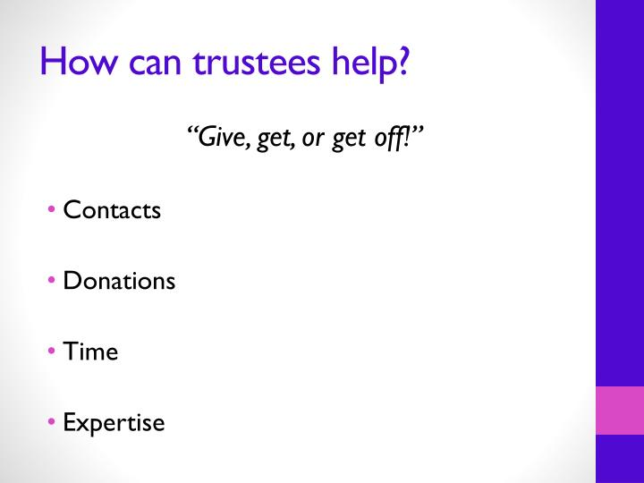 How can trustees help?