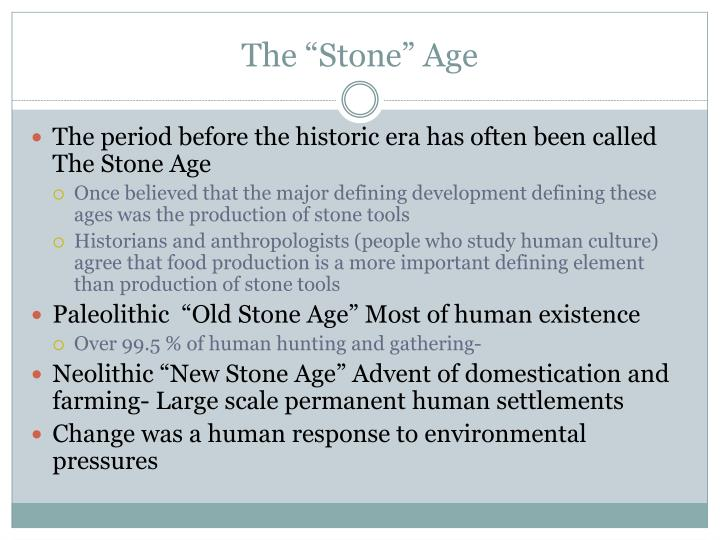 "The ""Stone"" Age"