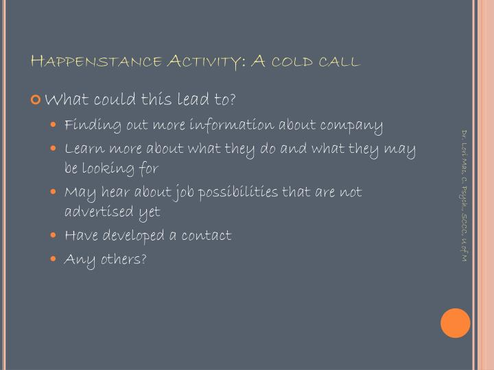 Happenstance Activity: A cold call