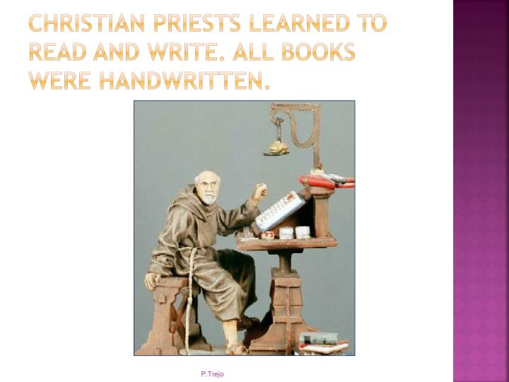 Christian priests learned to