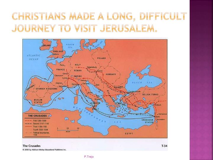 Christians made a long, difficult journey to visit Jerusalem.