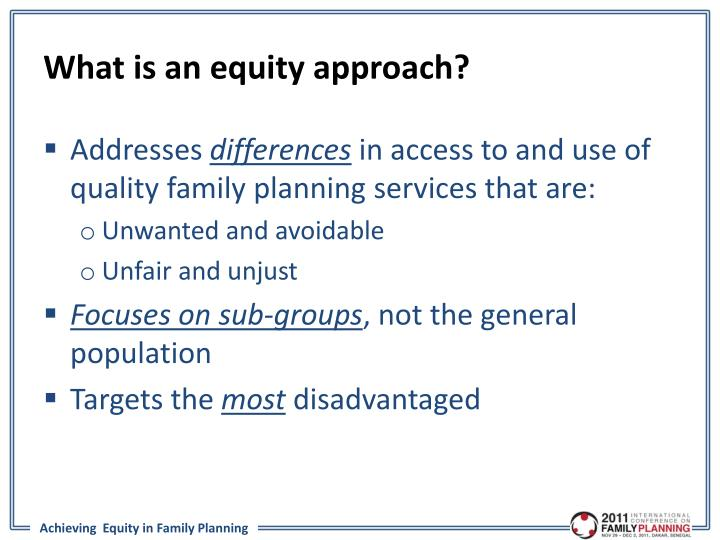 What is an equity approach?