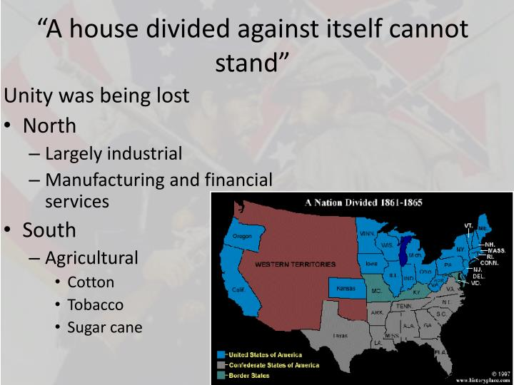 """A house divided against itself cannot stand"""