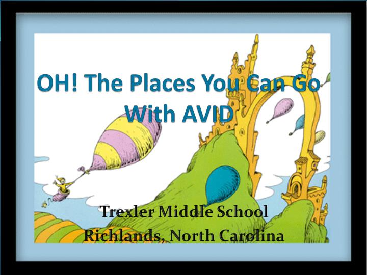 Oh the places you can go with avid