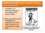 defame di fayme libel or slander to take away a good name 2