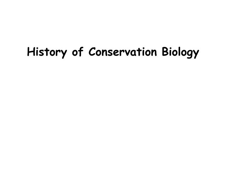 History of conservation biology