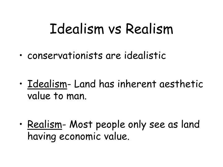 Idealism vs Realism