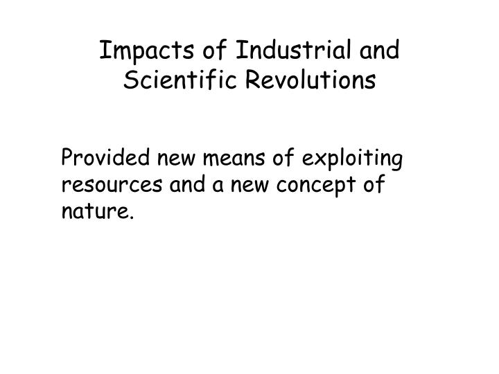 Impacts of Industrial and Scientific Revolutions
