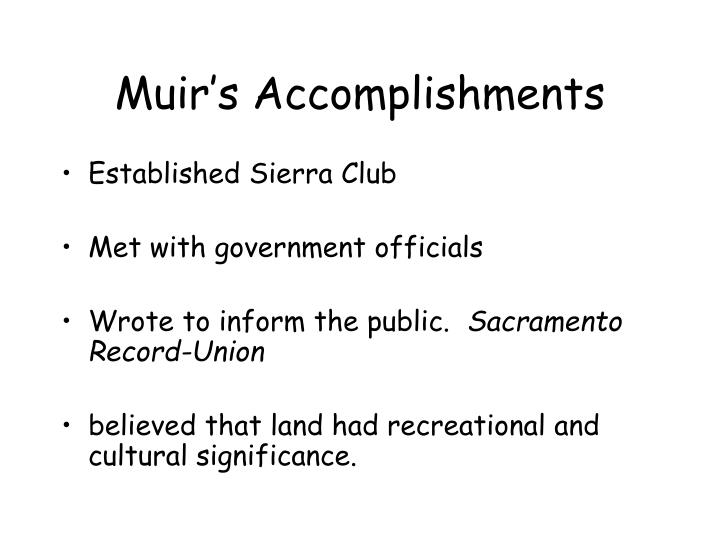 Muir's Accomplishments