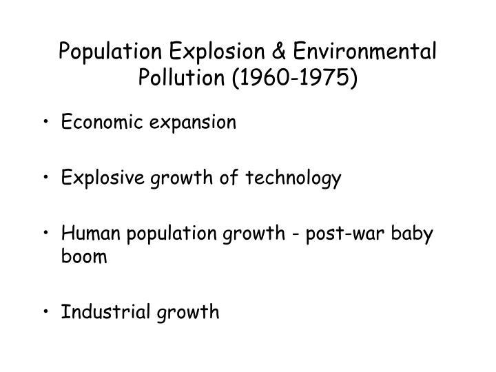 Population Explosion & Environmental Pollution (1960-1975)