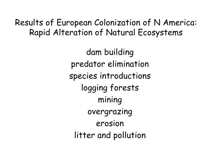 Results of European Colonization of N America: