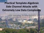 practical template algebraic side channel attacks with extremely low data complexity
