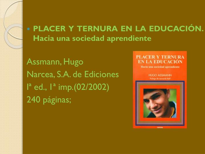 PLACER Y TERNURA EN LA EDUCACIÓN. Hacia una sociedad aprendiente